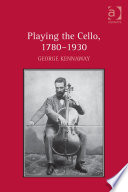 Playing the Cello, 1780–1930 Shows How Simple Concepts Of Posture Technique And
