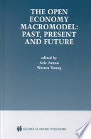 The Open Economy Macromodel  Past  Present and Future