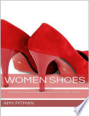 Women Shoes: The Definitive Guide to Women Shoes Clearance, Sexy Shoes and More