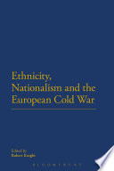 Ethnicity  Nationalism and the European Cold War