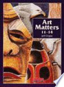 Art Matters 11-14 : which pupils can use for inspiration and comparison....