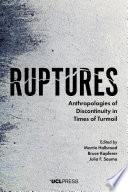 Ruptures Explore The Concept Of Rupture Understood As