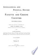 Genealogical and Personal History of Fayette and Greene Counties  Pennsylvania