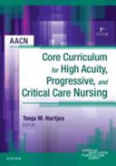Core Curriculum for High Acuity  Progressive  and Critical Care Nursing