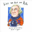 Lies We Tell Our Kids Book PDF