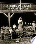 Historia del caf   de Guatemala