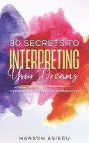 30 Secrets To Interpreting Your Dreams