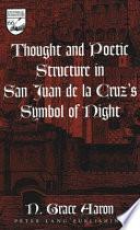 Thought and Poetic Structure in San Juan de la Cruz s Symbol of Night