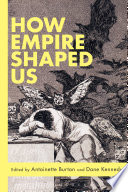 How Empire Shaped Us