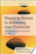 Stepping Stones To Achieving Your Doctorate  By Focusing On Your Viva From The Start