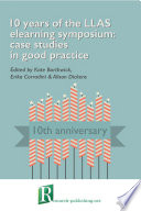 10 years of the LLAS elearning symposium  case studies in good practice