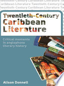 caribbean literature Call for papers: 4th cariscc postgraduate conference on caribbean in/securities and creativity university of amsterdam, the netherlands wednesday 13 june 2018.