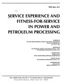 Service experience and fitness for service in power and petroleum processing