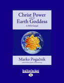 Christ Power and the Earth Goddess The Fifth Gospel From The Usual