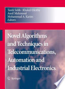 Novel Algorithms and Techniques in Telecommunications, Automation and Industrial Electronics Electronics Includes A Set Of Rigorously Reviewed World Class