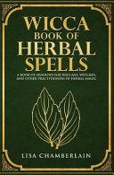 Wicca Book of Herbal Spells