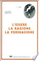 L'essere, la ragione, la persuasione