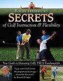 Secrets Of Golf Instruction And Flexibility