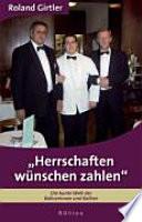 """Herrschaften wünschen zahlen"""