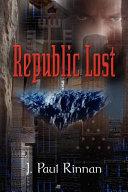 Ebook Republic Lost Epub J. Paul Rinnan Apps Read Mobile