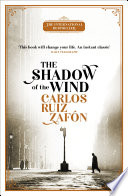 The Shadow Of The Wind : the discovery of a forgotten book leads to...