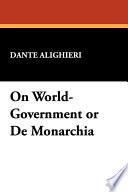 On World Government Or de Monarchia