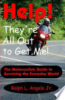 Help They Re All Out To Get Me The Motorcyclists Guide To Surviving The Everyday World