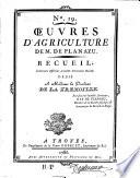 Œuvres d'agriculture ... Recueil contenant différents procédés d'économie rurale