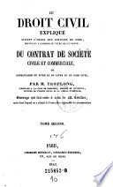 Du contrat de societe civile et commerciale, ou commentaire du livre III du Code civil ... Tome Second