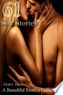 61 Sex Stories A Beautiful Erotica Collection