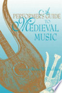 A Performer s Guide to Medieval Music