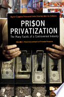 Prison Privatization  The Many Facets of a Controversial Industry  3 volumes