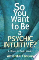 So You Want to Be a Psychic Intuitive