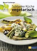 Schlanke Küche vegetarisch