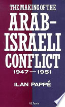 The Making of the Arab Israeli Conflict  1947 1951