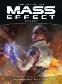 The Art of the Mass Effect Trilogy: Expanded Edition Book