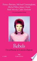 Rebels  David Bowie in sei ritratti d autore