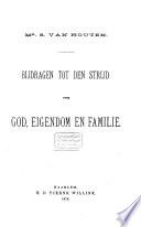 Bijdragen Tot Den Strijd Over God Eigendom En Familie