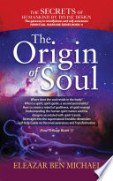 The Secrets Of Humankind By Divine Design The Gateway To Mindfulness And Self Awareness Spiritual Warfare Series Book 1 The Origin Of Soul