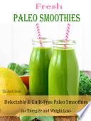 Fresh Paleo Smoothies