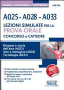 Concorso a cattedre  A025  A028  A033  Lezione simulate per la prova orale  Disegno e storia dell arte A025  Arte e immagine A028  Tecnologia A033