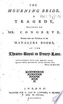 The Mourning Bride. A Tragedy ... Marked with the Variations in the Managers Books, at the Theatre-Royal in Drury-Lane