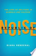 Ebook Republic of Noise Epub Diana Senechal Apps Read Mobile