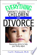 The Everything Parent s Guide To Children And Divorce