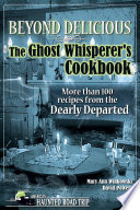 Beyond Delicious  The Ghost Whisperer s Cookbook
