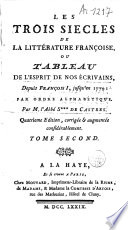Les trois siècles de la littérature françoise ou Tableau de l'esprit de nos écrivains