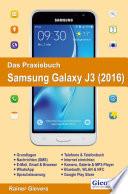 Das Praxisbuch Samsung Galaxy J3  2016    Handbuch f  r Einsteiger
