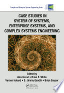 Case Studies in System of Systems  Enterprise Systems  and Complex Systems Engineering