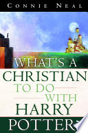 What s a Christian to Do with Harry Potter