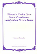 Women s Health Care Nurse Practitioner Certification Review Guide